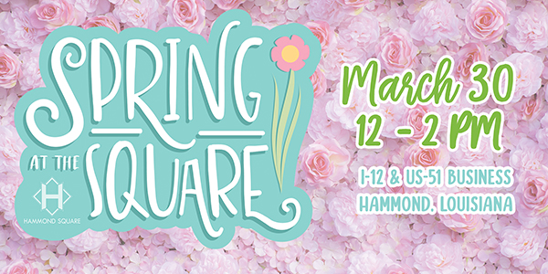 Spring at the Square in Hammond, Louisiana